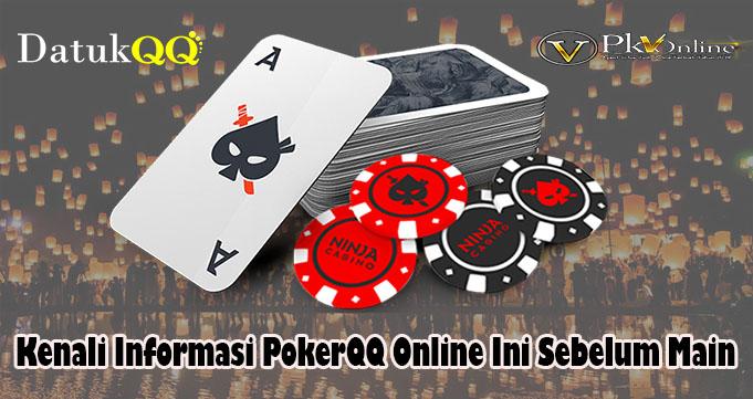 Kenali Informasi PokerQQ Online Ini Sebelum Main