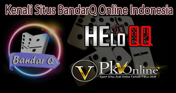 Kenali Situs BandarQ Online Indonesia